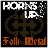 Horns Up! Folk Metal by Various Artists