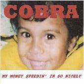 My Money Speedin' in so Nicely by Cobra