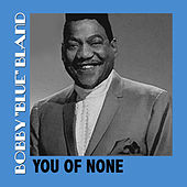 You of None by Bobby Blue Bland