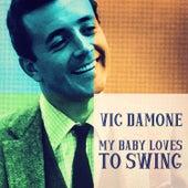 My Baby Loves to Swing von Vic Damone