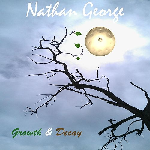 Growth & Decay by Nathan George