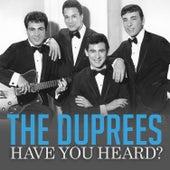 Have You Heard? de The Duprees