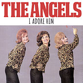I Adore Him de The Angels