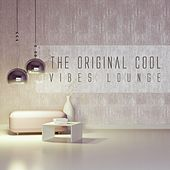 The Original Cool Vibes Lounge by Various Artists