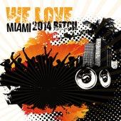 We Love Miami 2014 Bitch von Various Artists