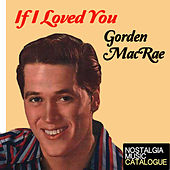 If I Loved You de Gordon MacRae