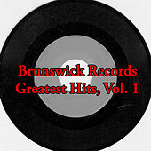 Brunswick Records Greatest Hits, Vol. 1 by Various Artists