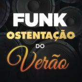 Funk Ostentação do Verão by Various Artists