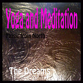 Yoga and Meditation by The Dreams