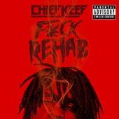 F*ck Rehab von Chief Keef