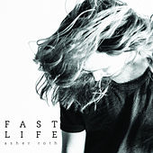Fast Life (feat. Vic Mensa) by Asher Roth