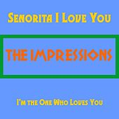 Senorita I Love You de The Impressions