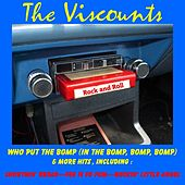 Who Put the Bomp (In the Bomp, Bomp, Bomp) & More Hits by The Viscounts