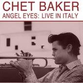 Angel Eyes: Live in Italy de Chet Baker