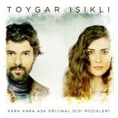 Kara Para Aşk Jenerik Müziği ( Original Soundtrack of Tv Series ) by Toygar Işıklı