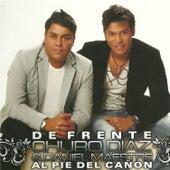 De Frente, Al Pie del Cañon de Churo Diaz & Daniel Maestre