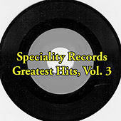 Speciality Records Greatest Hits, Vol. 3 de Various Artists