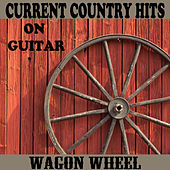 Current Country Hits on Guitar: Wagon Wheel by The O'Neill Brothers Group
