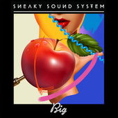 Big von Sneaky Sound System