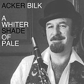 A Whiter Shade of Pale by Acker Bilk
