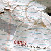 Hard-Headed Fool by Corey Smith