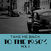 Take Me Back to the 1950's, Vol. 3 de Various Artists