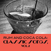 Rum and Coca Cola: Classic Songs, Vol. 2 by Various Artists