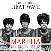 (Love Is Like A) Heat Wave von Martha and the Vandellas