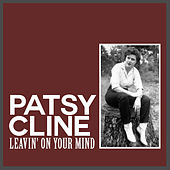 Leavin' on Your Mind by Patsy Cline