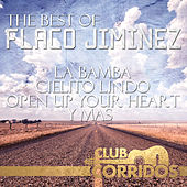 The Best Of Flaco Jiminez: La Bamba, Cielito Lindo, Open Up Your Heart, Y Mas Presentado por Club Corridos by Various Artists