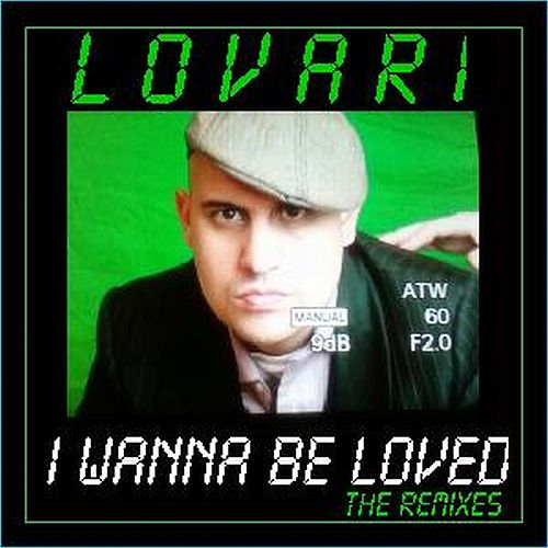 I Wanna Be Loved (Remixes) by Lovari