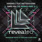 Dare You (The Remixes), Pt. 1 von Hardwell