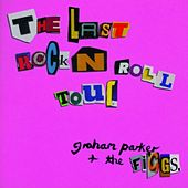 The Last Rock 'N' Roll Tour de Graham Parker