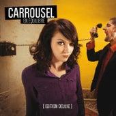 En équilibre (Edition Deluxe) von Carrousel