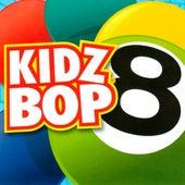 Kidz Bop 8 by KIDZ BOP Kids