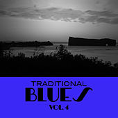 Traditional Blues, Vol. 4 by Various Artists