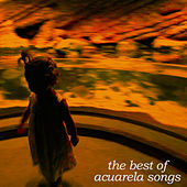 The Best of Acuarela Songs de Various Artists