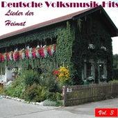 Deutsche Volksmusik Hits - Lieder der Heimat, Vol. 3 by Various Artists