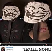 Youtube Troll Song by Screen Team