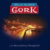 Bella Irlanda - Cork by Various Artists