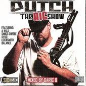The Big Show by Dutch