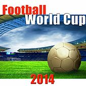 Football World Cup 2014 by Various Artists