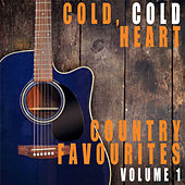 Cold, Cold Heart: Country Favourites, Vol. 1 de Various Artists