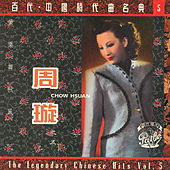 The Legendary Chinese Hits Volume 5: Zhou Xuan - Huang Ye Wu Qiu Feng de Xuan Zhou