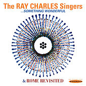 Something Wonderful / Rome Revisited by Ray Charles Singers