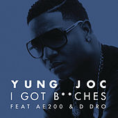 I Got B*****s by Yung Joc