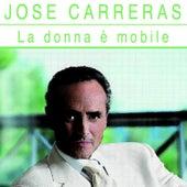 La Donna È Mobile by Jose Carreras