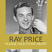 Please Talk to My Heart von Ray Price