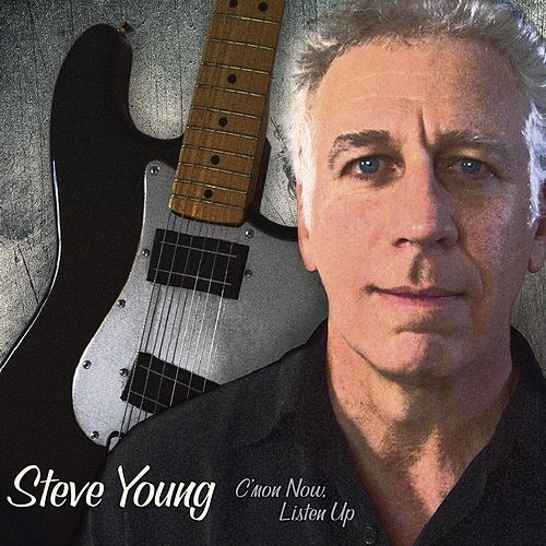 C'mon Now, Listen Up by Steve Young