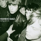 Bring 'Em In by Mando Diao